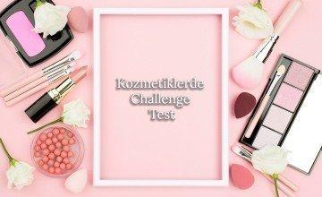 Kozmetiklerde Challenge Test